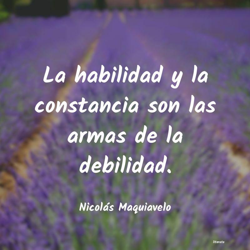 Nicolás Maquiavelo La Habilidad Y La Constancia S