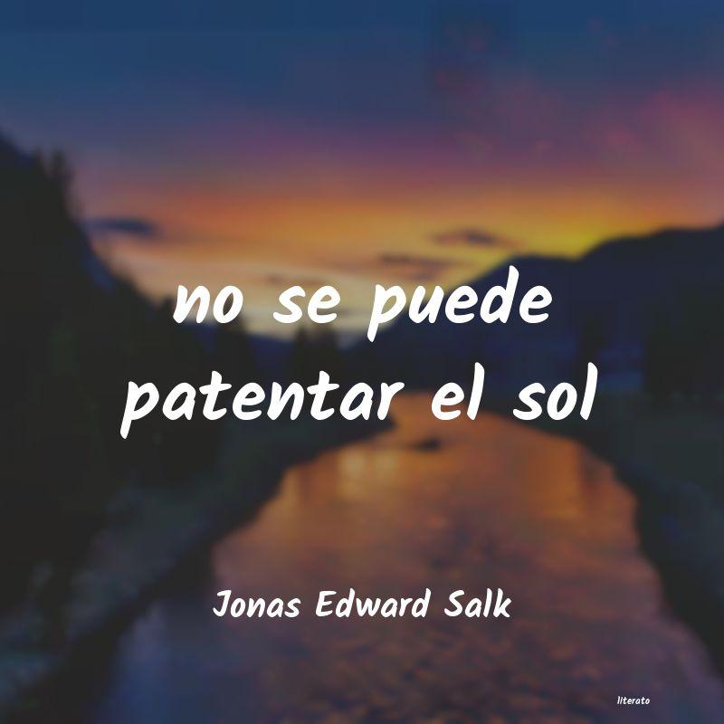 Jonas Edward Salk No Se Puede Patentar El Sol