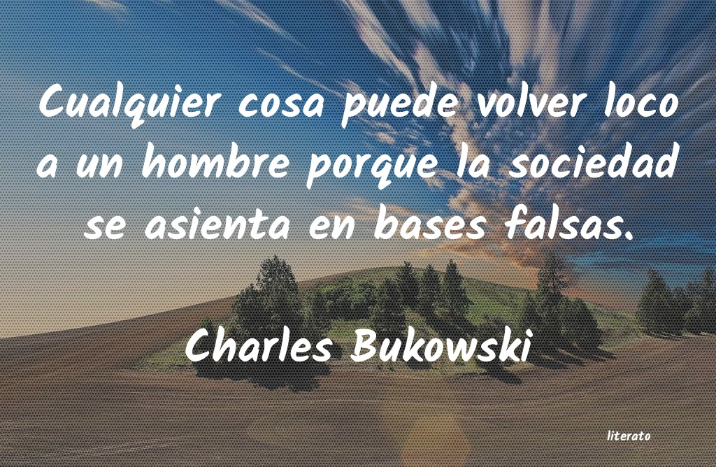Charles Bukowski Cualquier Cosa Puede Volver Lo