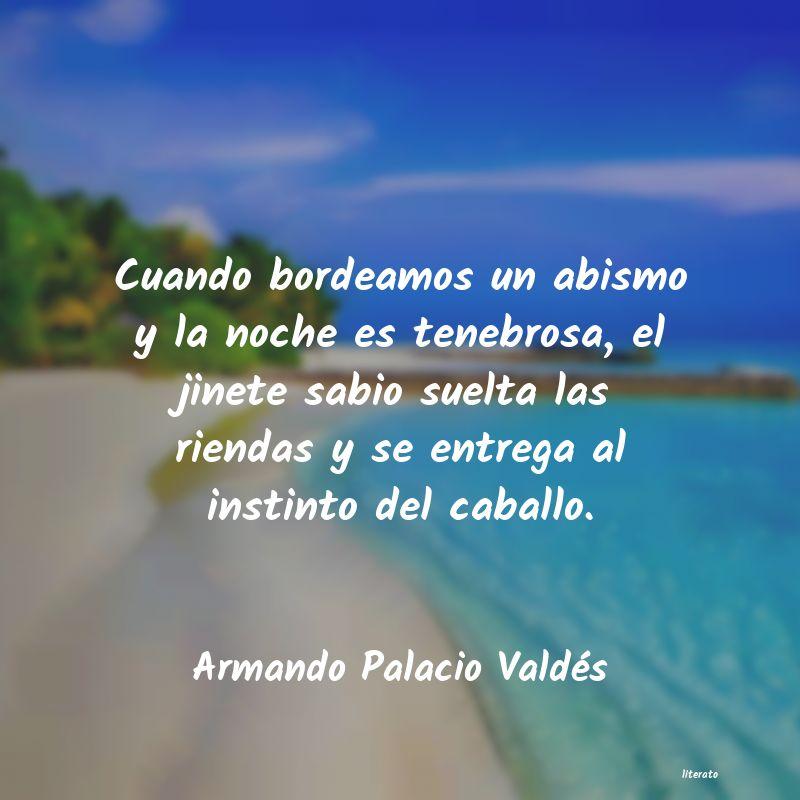 Armando Palacio Valdés Cuando Bordeamos Un Abismo Y L