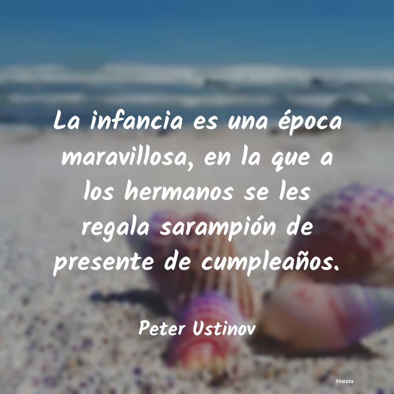 Peter Ustinov La Infancia Es Una época Mara