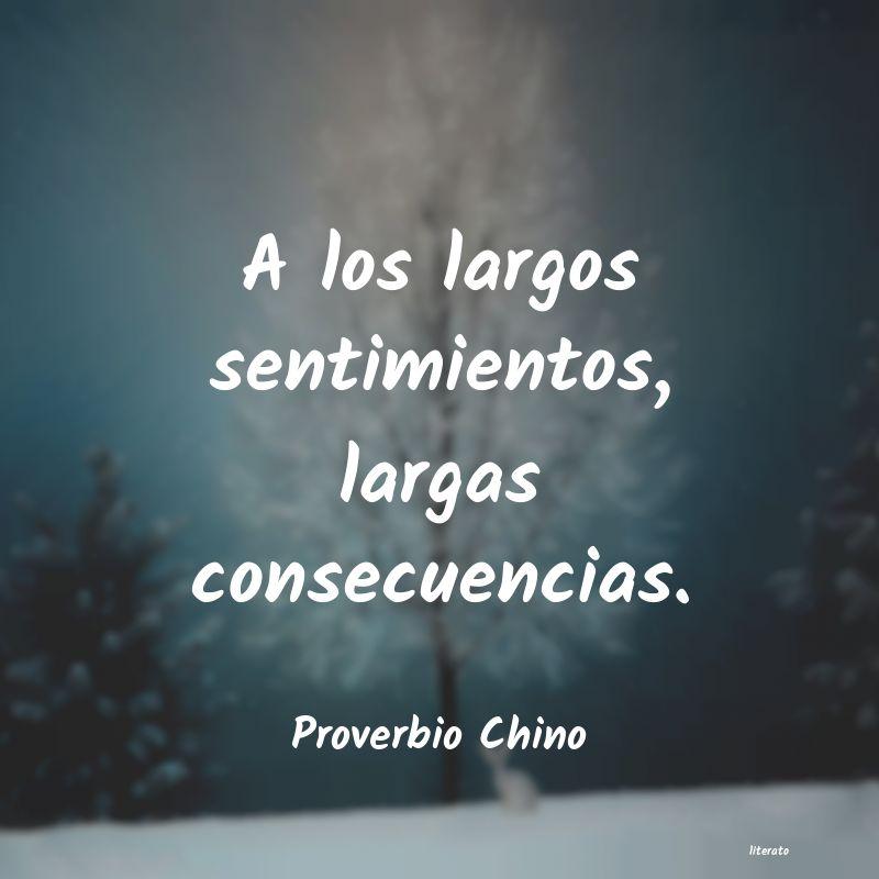 Proverbio Chino A Los Largos Sentimientos Lar