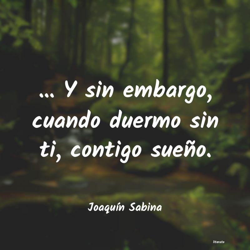 Joaquín Sabina Y Sin Embargo Cuando Duer