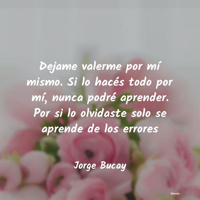 Jorge Bucay Dejame Valerme Por Mí Mismo