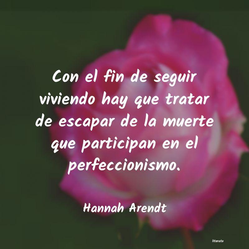 Hannah Arendt Con El Fin De Seguir Viviendo