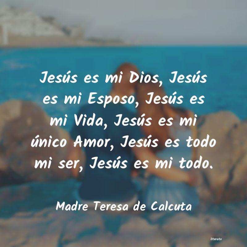 Madre Teresa De Calcuta Jesús Es Mi Dios Jesús Es M