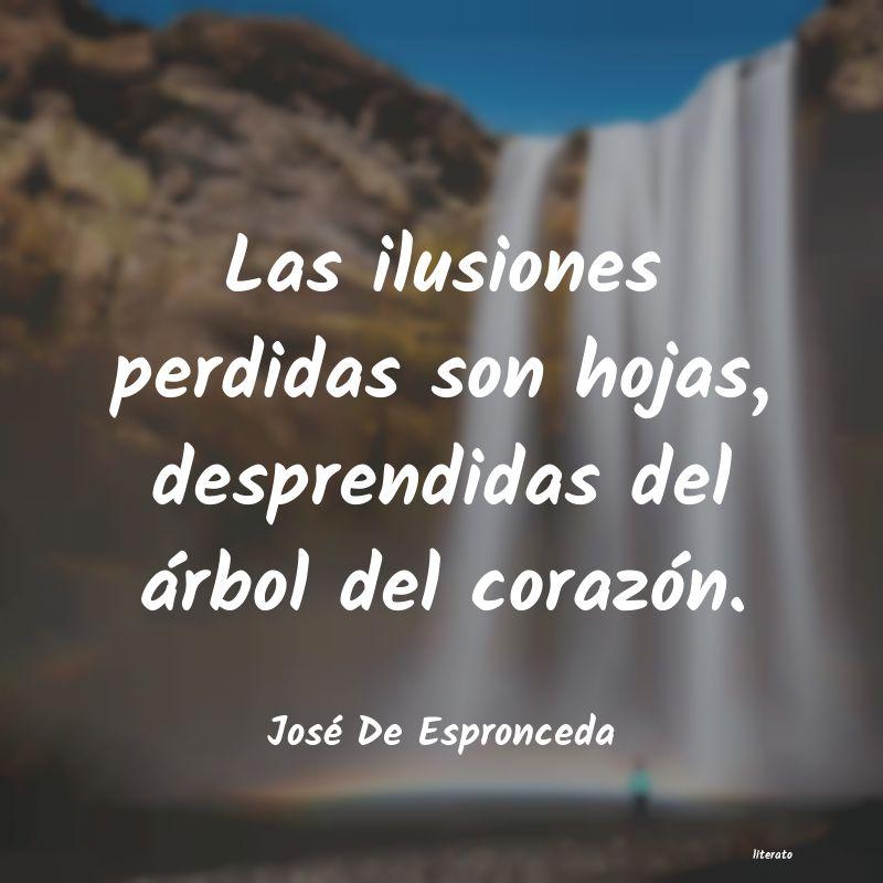 José De Espronceda Las Ilusiones Perdidas Son Hoj