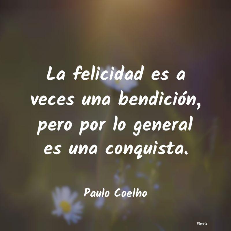 Paulo Coelho La Felicidad Es A Veces Una Be
