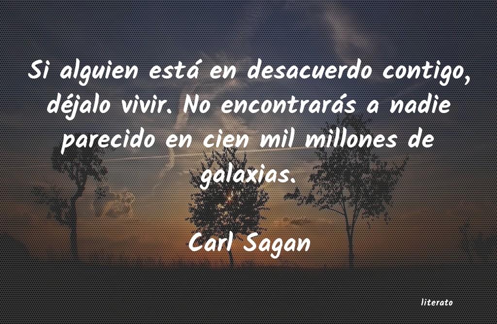 Carl Sagan Si Alguien Está En Desacuerdo