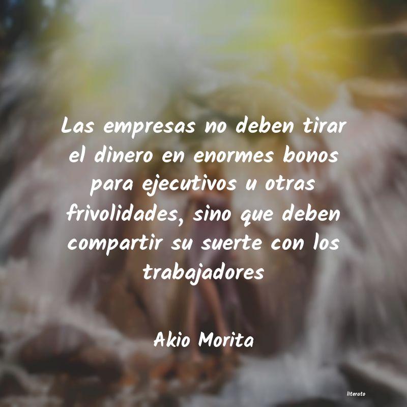 Akio Morita Las Empresas No Deben Tirar El