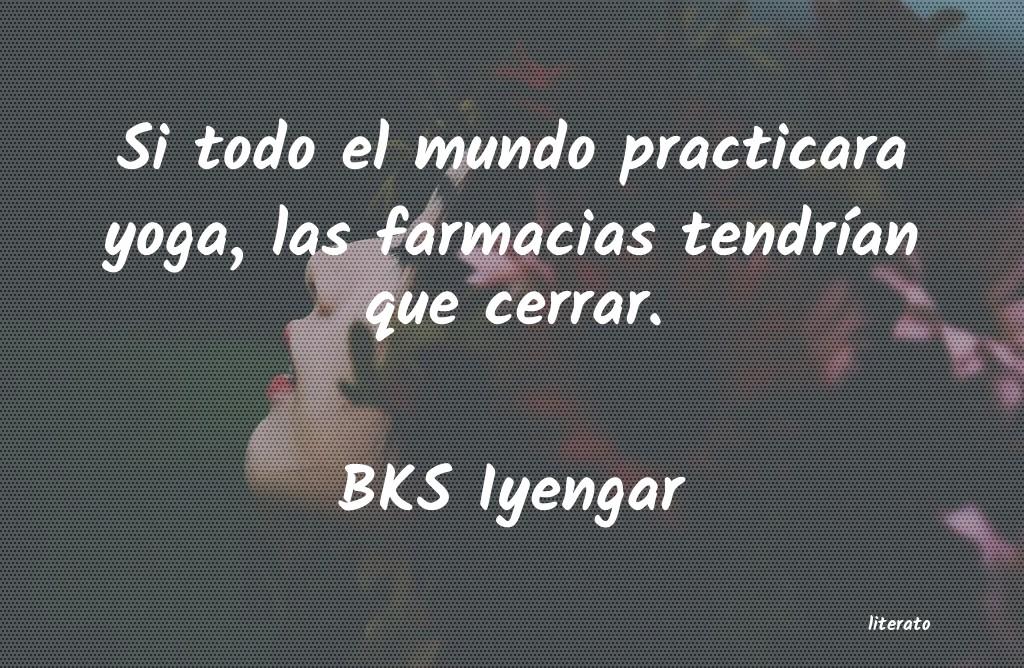 Bks Iyengar Si Todo El Mundo Practicara Yo