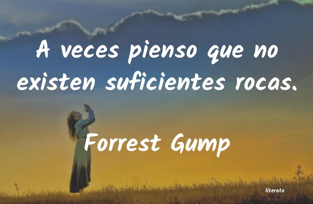 Forrest Gump A Veces Pienso Que No Existen