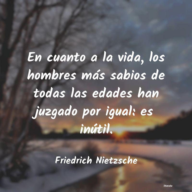 Friedrich Nietzsche En Cuanto A La Vida Los Hombr
