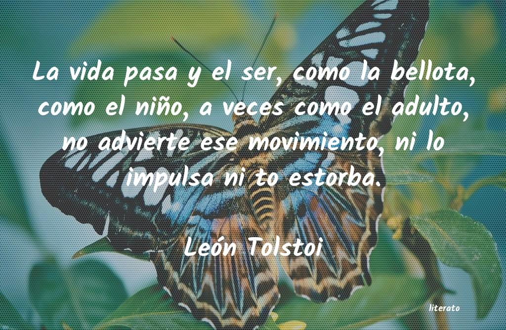 León Tolstoi La Vida Pasa Y El Ser Como La