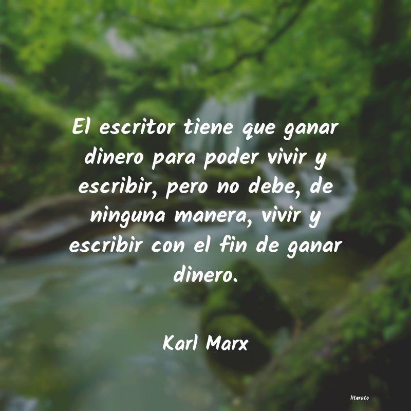 Karl Marx El Escritor Tiene Que Ganar Di
