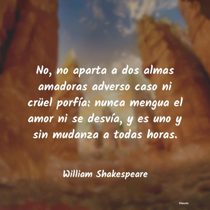 William Shakespeare No No Aparta A Dos Almas Amad