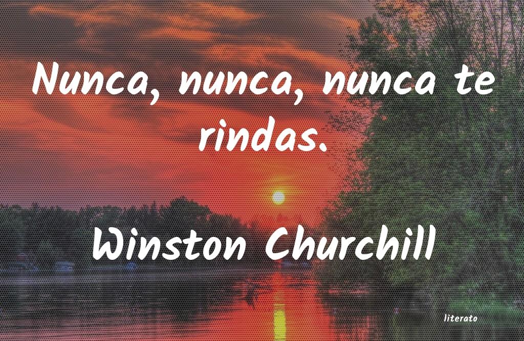 Winston Churchill Nunca Nunca Nunca Te Rindas