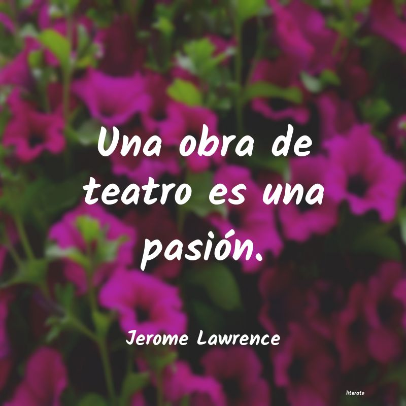 Frases de Jerome Lawrence