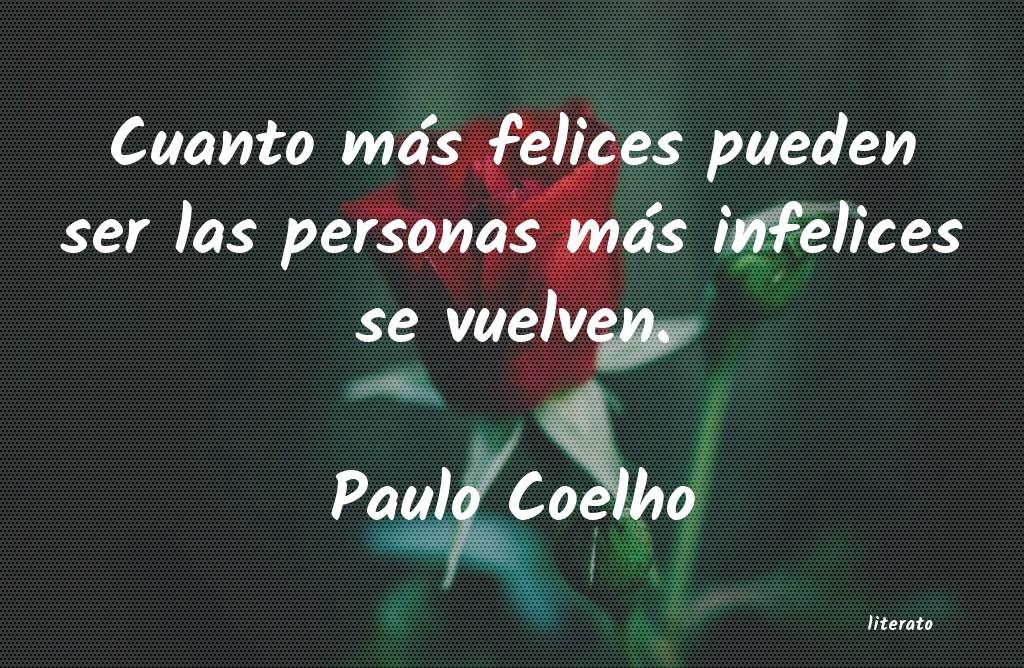 Paulo Coelho Cuanto Más Felices Pueden Ser