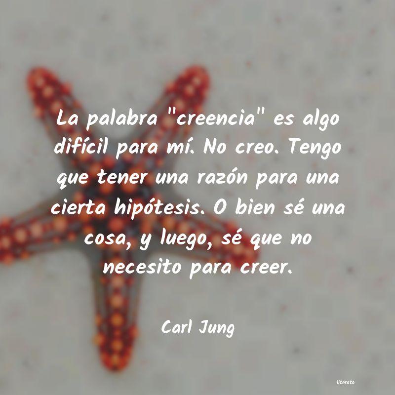 Carl Jung La Palabra Creencia Es Algo