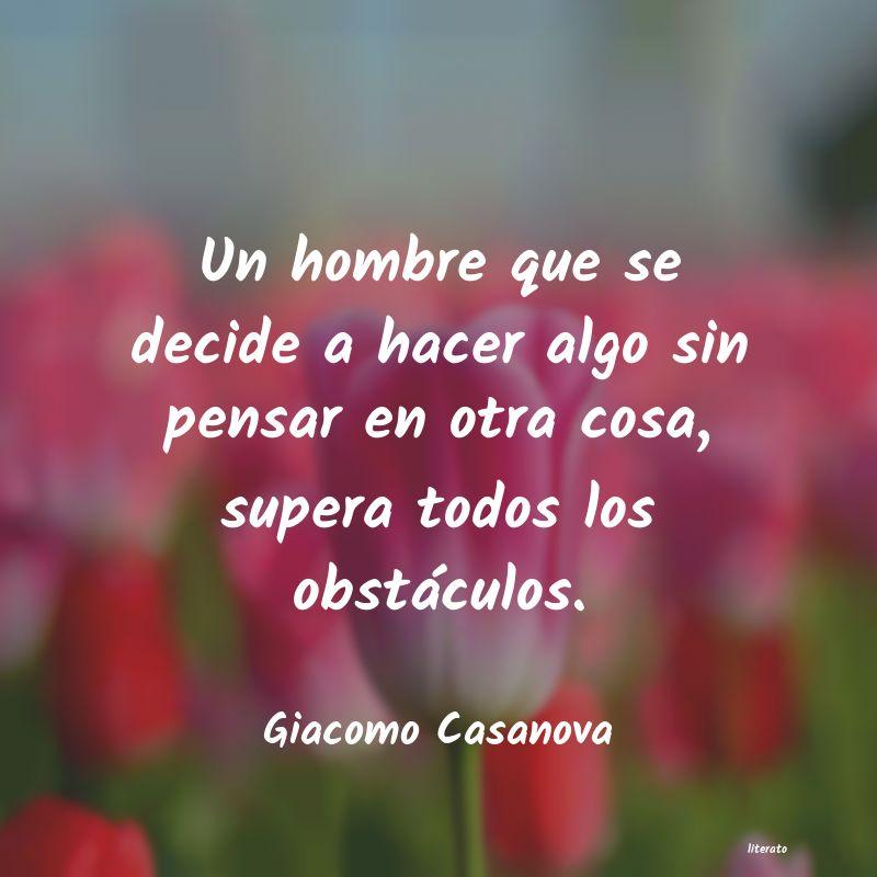 Giacomo Casanova Un Hombre Que Se Decide A Hace