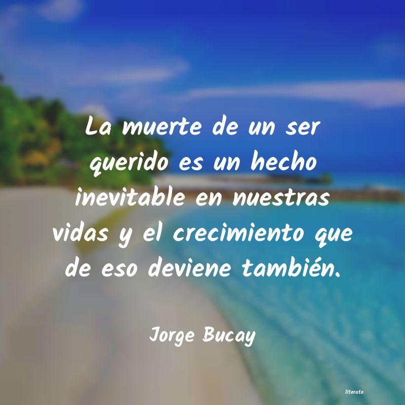 Frases De Autoayuda Jorge Bucay Literato