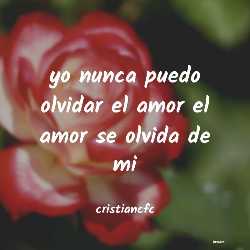 Cristiancfc Yo Nunca Puedo Olvidar El Amor