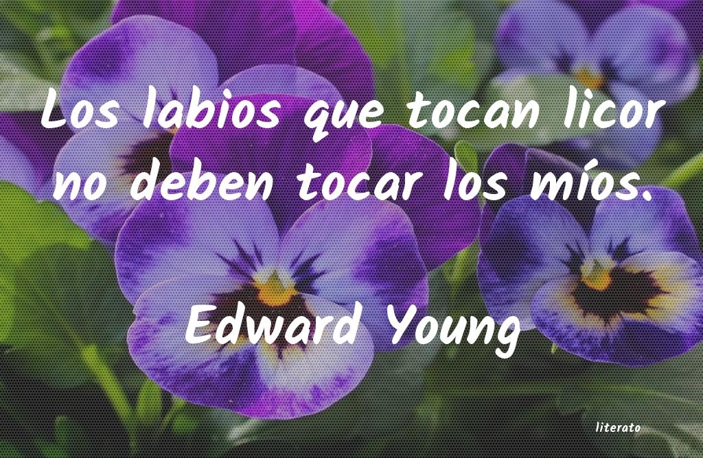 Edward Young Los Labios Que Tocan Licor No