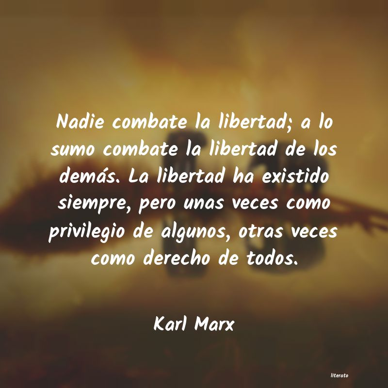 Karl Marx Nadie Combate La Libertad A L