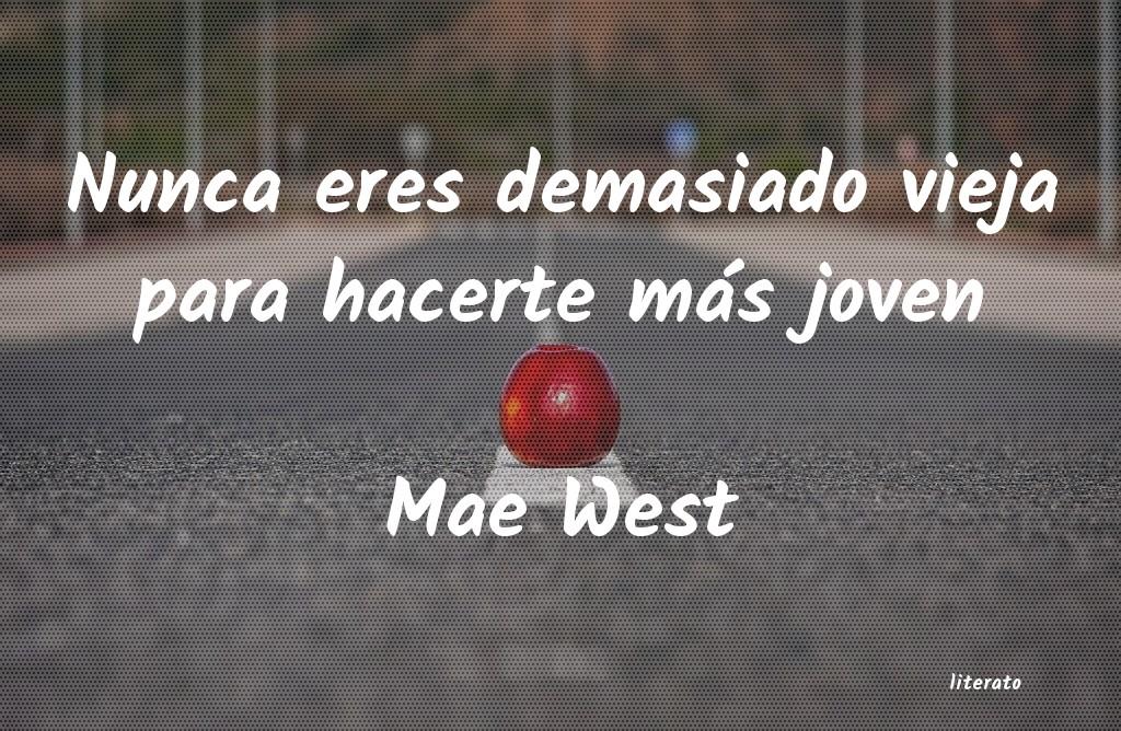 Mae West Nunca Eres Demasiado Vieja Par