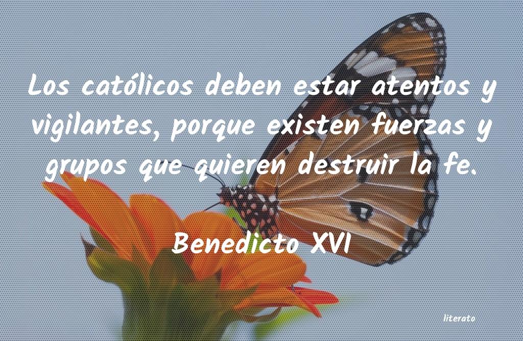 Benedicto Xvi Los Católicos Deben Estar Ate