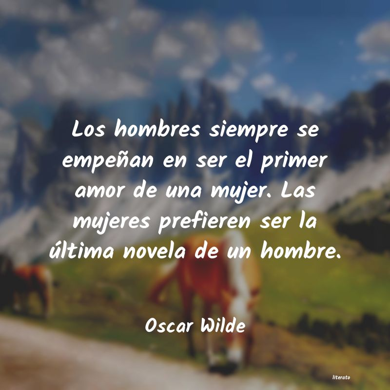 Oscar Wilde Los Hombres Siempre Se Empeña