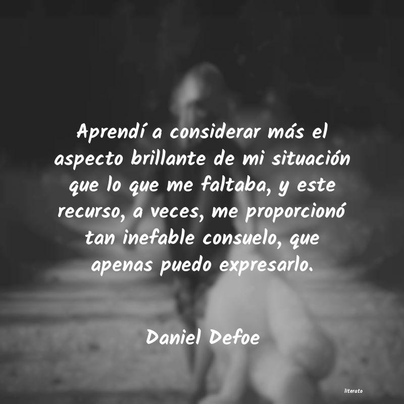 Daniel Defoe Aprendí A Considerar Más El