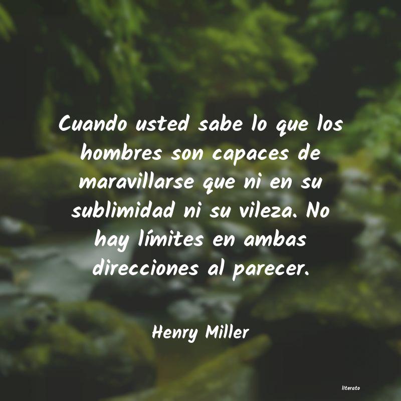 Henry Miller Cuando Usted Sabe Lo Que Los H