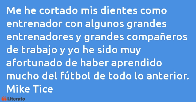 Frases de Mike Tice