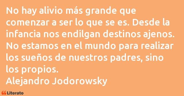 Alejandro Jodorowsky No Hay Alivio Más Grande Que
