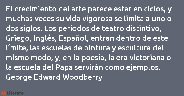 Frases de George Edward Woodberry