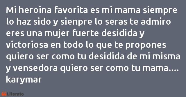 Karymar Mi Heroina Favorita Es Mi Mama