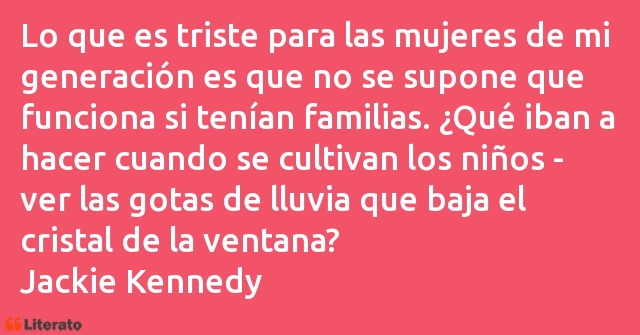 Frases de Jackie Kennedy