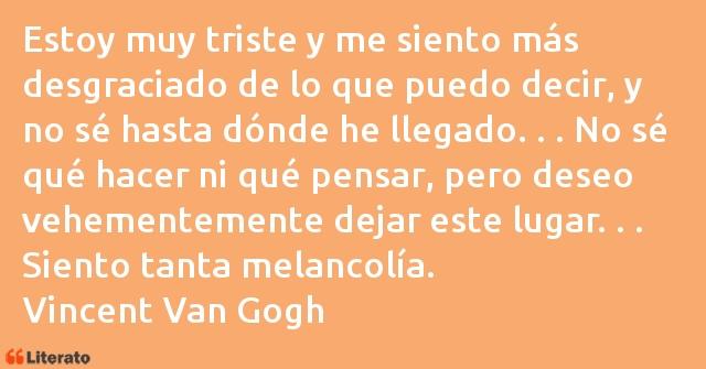 Vincent Van Gogh Estoy Muy Triste Y Me Siento M