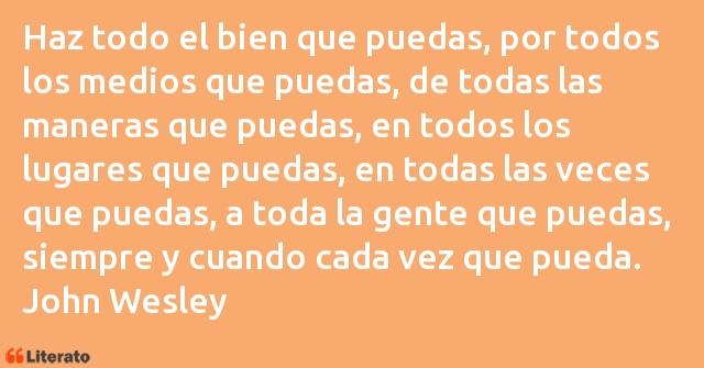 John Wesley Haz Todo El Bien Que Puedas P