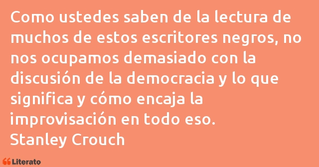 Frases de Stanley Crouch