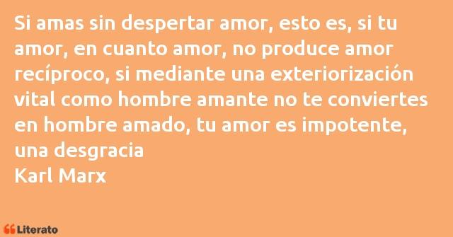 Karl Marx Si Amas Sin Despertar Amor Es