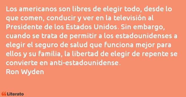 Ron Wyden Los Americanos Son Libres De E