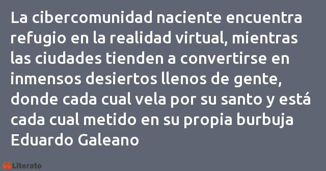 Eduardo Galeano La Cibercomunidad Naciente Enc