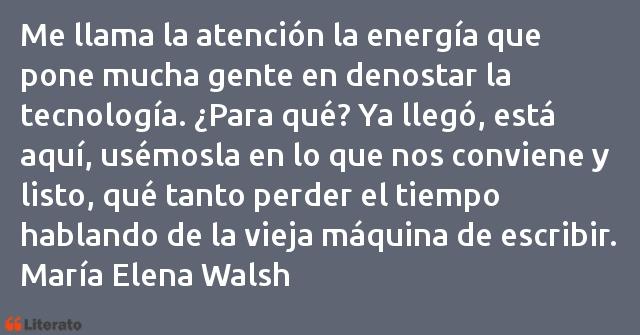 María Elena Walsh Me Llama La Atención La Energ