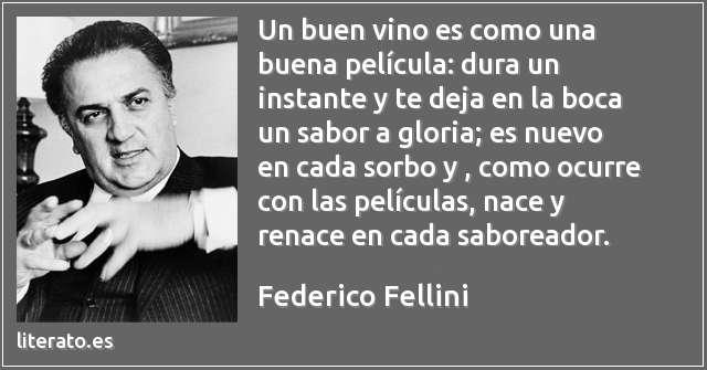 Federico Fellini Un Buen Vino Es Como Una Buena