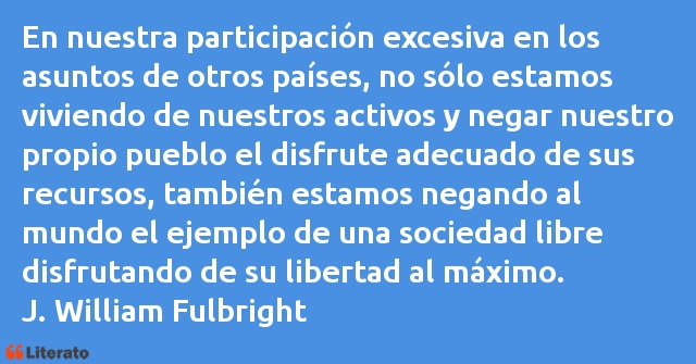 Frases de J. William Fulbright