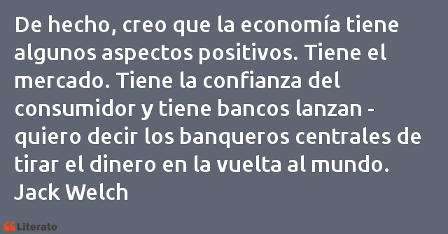 Jack Welch De Hecho Creo Que La Economí