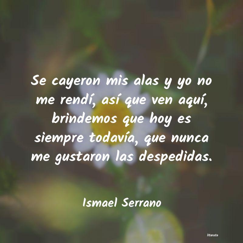 Ismael Serrano Se Cayeron Mis Alas Y Yo No Me